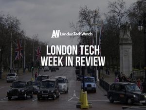 #LondonTech Week in Review: 1/7/18 – 7/7/18