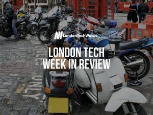 #LondonTech Week in Review: 8/7/18 – 14/7/18