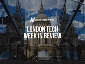 #LondonTech Week in Review: 10/6/18 – 16/6/18