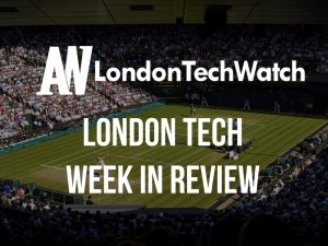 #LondonTech Week in Review: 22/7/18 – 28/7/18