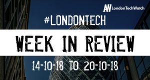 #LondonTech Week in Review: 14/10/18-20/10/18