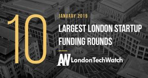 These 10 London Startups Raised the Most Capital in January 2019