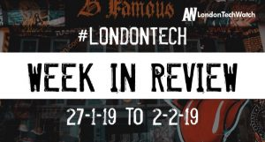 #LondonTech Week in Review: 27/1/19-2/2/19