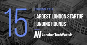 These 15 London Startups Raised the Most Capital in February 2019