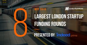 These 8 London Startups Raised the Most Capital in May 2019